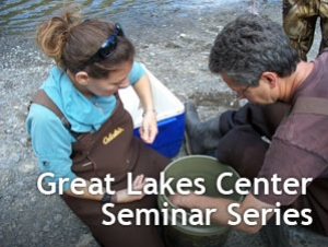 Great Lakes Center Seminar Introduces Students to Local Environmental Research, Projects